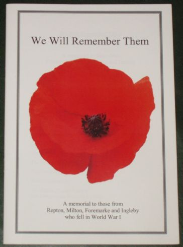 We Will Remember Them - A Memorial to those from Repton, Milton, Foremarke and Ingleby who fell in World War One